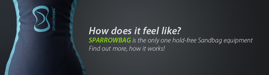 How does it feel like? SPARROWBAG is the only one hold-free Sandbag equipment Find out more, how it works!